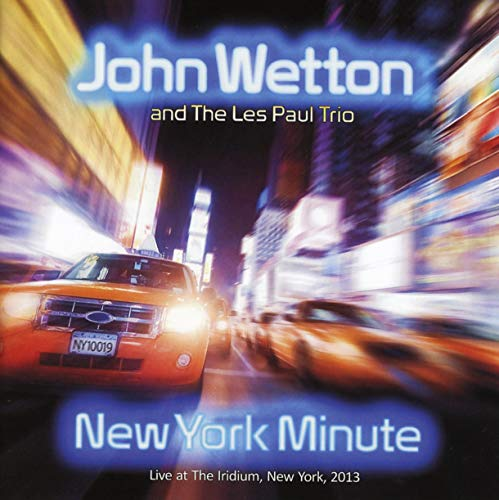 John Wetton & The Les Paul Trio: New York Minute (Audio CD)