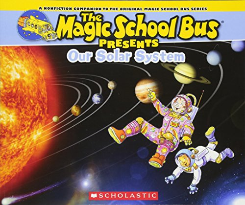 Magic School Bus Presents: Our Solar System: A Nonfiction Companion to the Original Magic School Bus Series