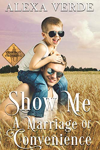 Show Me a Marriage of Convenience: Small-Town Single-Father Cowboy Romance (Cowboy Crossing Romances Book 1) (English Edition)