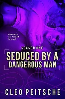 Seduced by a Dangerous Man (By a Dangerous Man #5) (By a Dangerous Man Season 1) by [Cleo Peitsche]