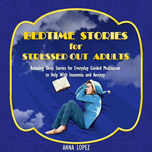 Bedtime Stories for Stressed Out Adults cover art