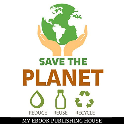 Save the Planet: Reduce, Reuse, and Recycle Titelbild