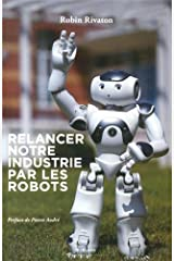 Relancer notre industrie par les robots Broché