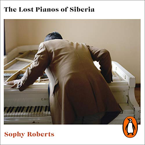 The Lost Pianos of Siberia cover art
