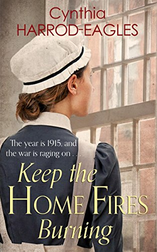 Keep the Home Fires Burning: War at Home, 1915 (English Edition)