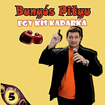 Egy Kis Kadarka, Vol. 5