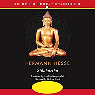 Siddhartha                   By:                                                                                                                                 Hermann Hesse,                                                                                        Joachim Neugroschel - translator                               Narrated by:                                                                                                                                 Firdous Bamji                      Length: 5 hrs and 14 mins     1,721 ratings     Overall 4.4