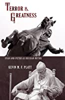 Terror & Greatness: Ivan & Peter As Russian Myths