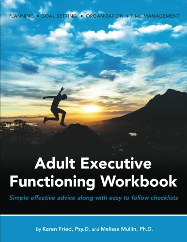 Adult Executive Functioning Workbook: Simple effective advice along with easy to follow checklists.