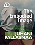 Image of The Embodied Image: Imagination and Imagery in Architecture