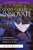 Good to Great to Innovate: Recalculating the Route to Career Readiness, K-12+