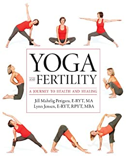 Yoga and Fertility: A Journey to Health and Healing (English Edition) par [Jill Mahrlig Petigara E-RYT MA, MBA Jensen Lynn E-RYT, RPYT, LMHC Knoph, Carol, MEd]