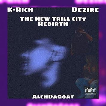The New Trill City Rebirth