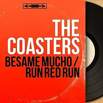 Besame Mucho / Run Red Run (Mono Version)