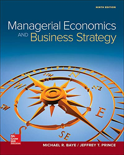 Compare Textbook Prices for Managerial Economics & Business Strategy Mcgraw-hill Series Economics 9 Edition ISBN 9781259290619 by Baye, Michael,Prince, Jeff