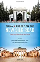 China and Europe on the New Silk Road: Connecting Universities Across Eurasia