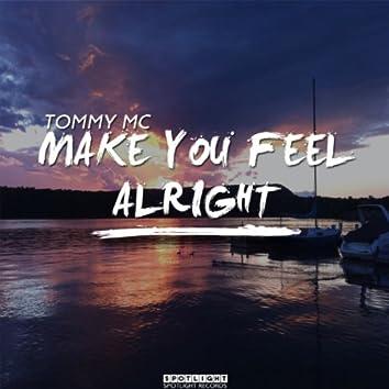 Make You Feel Alright