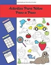 Actividades Para Niños Paso a Paso: libro para principiantes, tamaño 8.5 X 11 pulgadas con 100 páginas.
