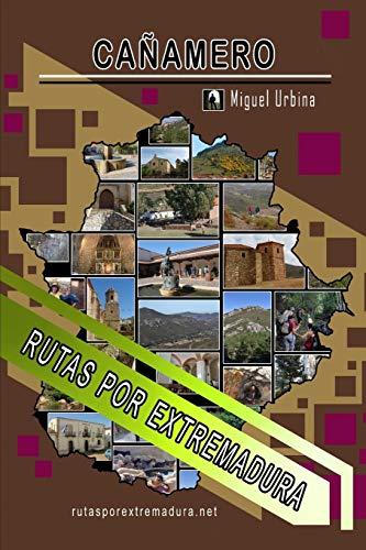 Cañamero: Rutas por Extremadura