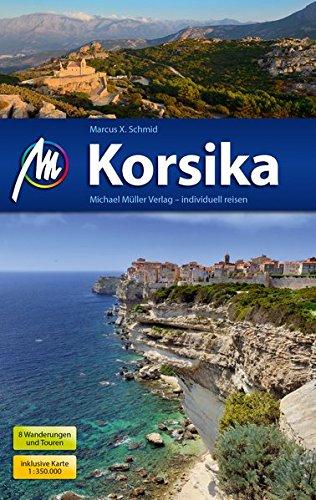 Korsika Reiseführer: Individuell reisen mit vielen praktischen Tipps