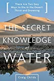 craig Childs The Secret Knowledge of Water