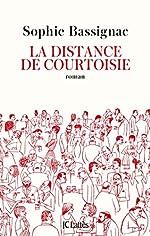 La distance de courtoisie de Sophie Bassignac