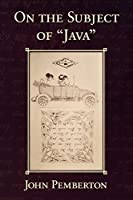 "On the Subject of ""Java"""