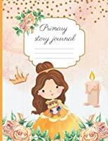 Princess Primary Story Journal Composition Book: Primary story journal dotted midline and picture space for kids grade K-2, write and draw pages for girls. Creative Writing Composition Notebook for Kids. Cute Princess design.