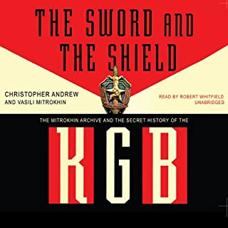 The Sword and the Shield                   By:                                                                                                                                 Christopher Andrew,                                                                                        Vasilli Mitrokhin                               Narrated by:                                                                                                                                 Robert Whitfield                      Length: 31 hrs and 23 mins     273 ratings     Overall 4.3