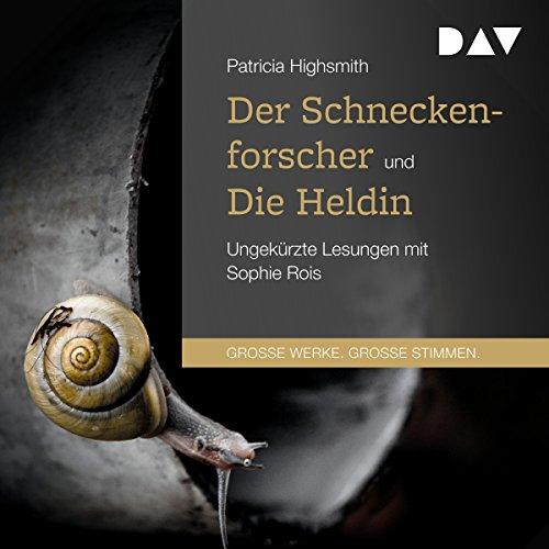 Der Schneckenforscher und Die Heldin audiobook cover art