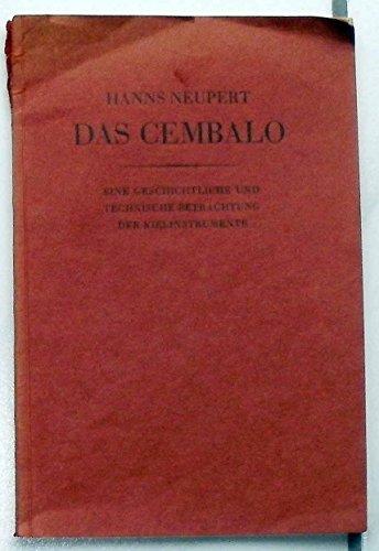 Das Cembalo. Eine geschichtliche und technische Betrachtung der Kielinstrumente.