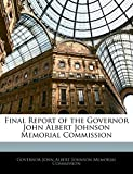 Final Report of the Governor John Albert Johnson Memorial Commission