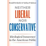 Neither Liberal nor Conservative: Ideological Innocence in the American Public (Chicago Studies in American Politics) (English Edition)