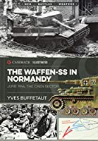The Waffen-SS in Normandy June 1944: The Caen Sector (Historia & Collections)