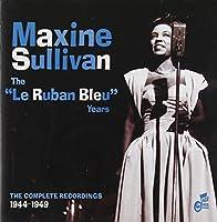 Ruban Bleu Years: Complete Recordings 1944-1949 by Maxine Sullivan (1998-05-05)