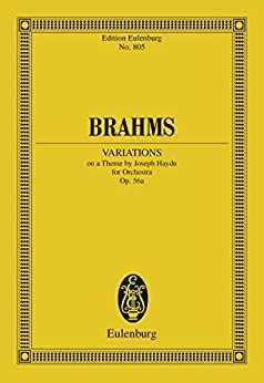 Variations on a Theme by Joseph Haydn: Op. 56a (Eulenburg Studienpartituren) (English Edition)