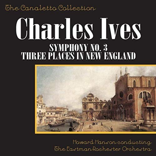 Charles Ives: Symphony No. 3 / Three Places In New England