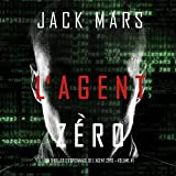 L'Agent Zéro: Un Thriller d'Espionnage de L'Agent Zéro, Volume 1