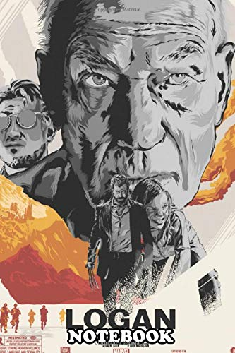 """Notebook: Illustration Of Logan Movie , Journal for Writing, College Ruled Size 6"""" x 9"""", 110 Pages"""