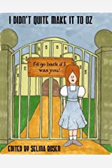 I Didn't Quite Make it to Oz Kindle Edition