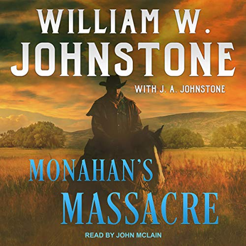Monahan's Massacre Audiobook By William W. Johnstone, J. A. Johnstone cover art