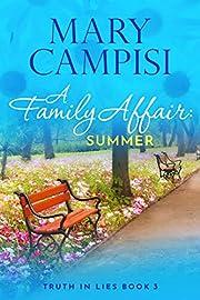 A Family Affair: Summer: A Small Town Family Saga (Truth In Lies Book 3)