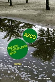 Asco: Thomas Bernhard em San Salvador (Otra Língua) por [Horacio Castellanos Moya, Antônio Xerxenesky]