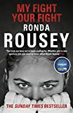 My Fight Your Fight: The Official Ronda Rousey autobiography (English...