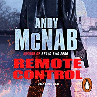 Remote Control     Nick Stone, Book 1              By:                                                                                                                                 Andy McNab                               Narrated by:                                                                                                                                 Paul Thornley                      Length: 13 hrs and 56 mins     572 ratings     Overall 4.5
