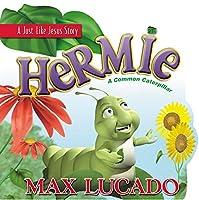 Hermie: A Common Caterpillar (Max Lucado's Hermie & Friends)