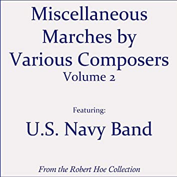 Miscellaneous Marches by Various Composers, Volume 2