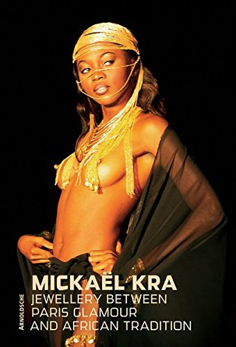 Mickael Kra: Jewellery Between Paris Glamour and African Tradition