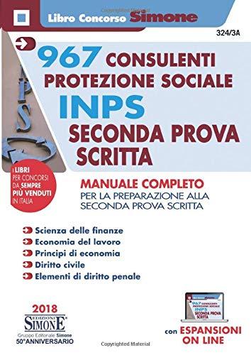 967 Consulenti Protezione Sociale INPS - Seconda Prova Scritta - Manuale completo