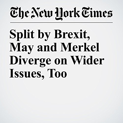 Split by Brexit, May and Merkel Diverge on Wider Issues, Too copertina